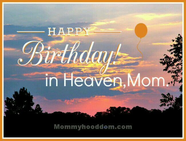 Happy Birthday In Heaven Mom