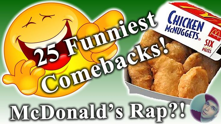 25 Funniest Comebacks to Insults! McDonalds Rap?! - YouTube