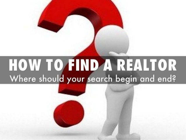 How to find a Realtor by Connor MacIvor via slideshare