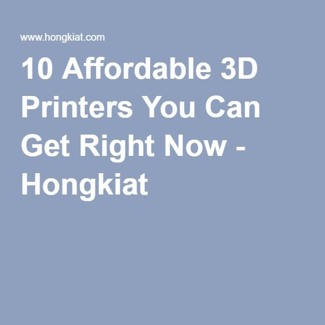 10 Affordable 3D Printers You Can Get Right Now - Hongkiat