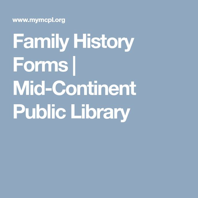 Family History Forms | Mid-Continent Public Library