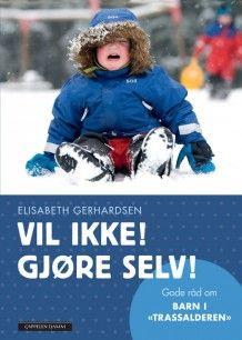 Vil ikke! Gjøre selv! av Elisabeth Gerhardsen (Innbundet)