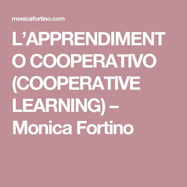 L'APPRENDIMENTO COOPERATIVO (COOPERATIVE LEARNING) – Monica Fortino
