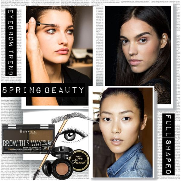 Trend Full Shaped Eyebrows by stylepersonal on Polyvore featuring polyvore, beauty, Too Faced Cosmetics, Rimmel, eyeshadow, BeautyTrend and Spring2015