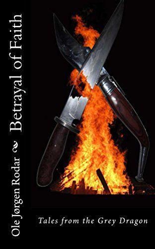Betrayal of Faith (Tales from the Grey Dragon Book 2) by Ole Rodar http://www.amazon.com/dp/B00XZ8HXDG/ref=cm_sw_r_pi_dp_F8z2vb14P0ZD1