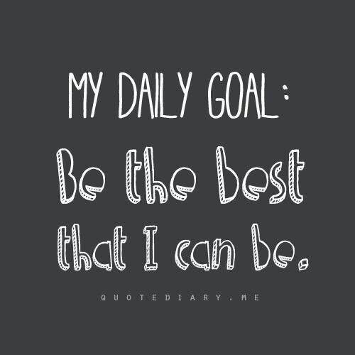 Daily Motivation: Daily Goals Quotes. QuotesGram