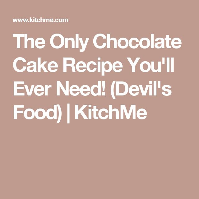 The Only Chocolate Cake Recipe You'll Ever Need! (Devil's Food) | KitchMe