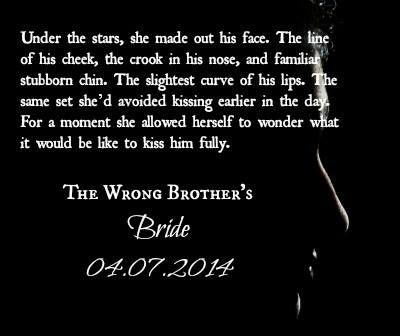 Quotes from The Wrong Brother's Bride, a Lyrical Press historical, available April 7, 2014.