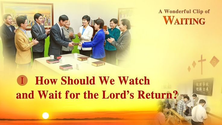 """Gospel Movie clip """"Waiting"""" (1) - How Should We Watch and Wait for the L..."""