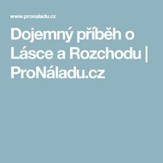 Dojemný příběh o Lásce a Rozchodu | ProNáladu.cz