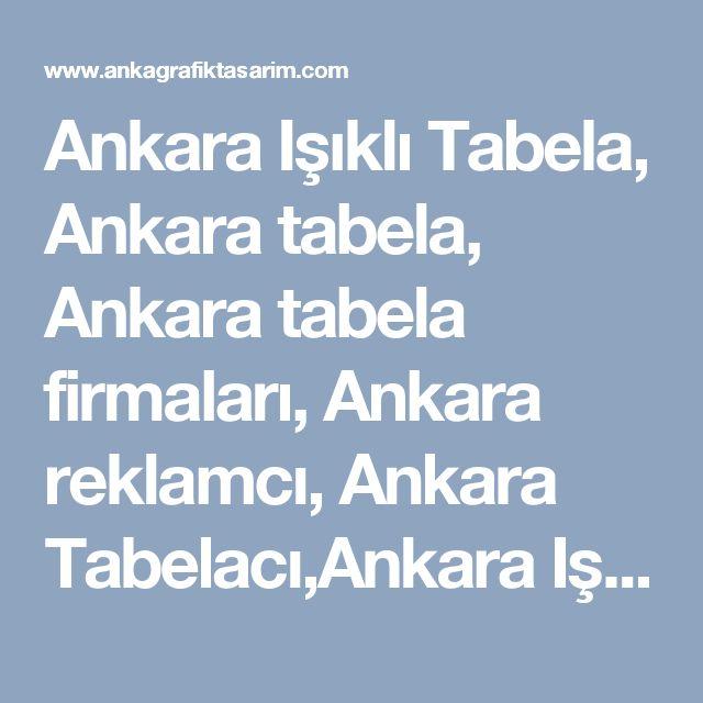 Ankara Işıklı Tabela, Ankara tabela, Ankara tabela firmaları, Ankara reklamcı, Ankara Tabelacı,Ankara Işıklı Tabela firmaları, Ankara Reklam, Ankara led Tabela