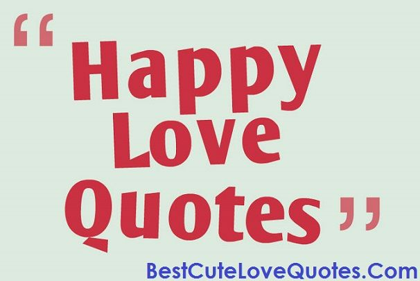 Best Happy Love Quotes for Couples Love , Happyquotes, Happinessquotes lovequotes