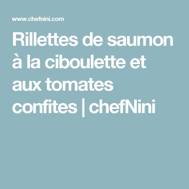 Rillettes de saumon à la ciboulette et aux tomates confites | chefNini