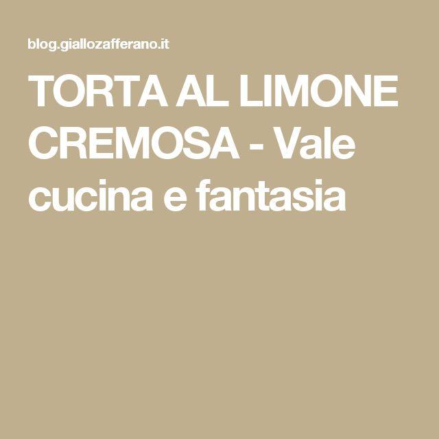 TORTA AL LIMONE CREMOSA - Vale cucina e fantasia