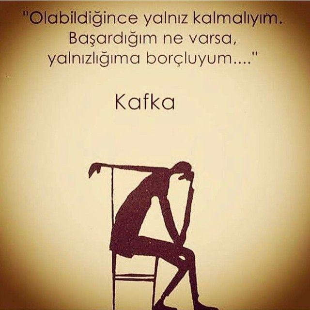 Olabildiğince yalnız kalmalıyım. Başardığım ne varsa, yalnızlığıma borçluyum. - Franz Kafka #sözler #anlamlısözler #güzelsözler #manalısözler #özlüsözler #alıntılar #alıntı