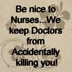 In advance of Nurses Day :-) definitely one of life's best messages!!!