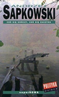 Something ends, Something begins by Andrzej Sapkowski