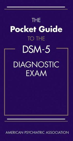 The Pocket Guide to the DSM-5 Diagnostic Exam | Dsm ...