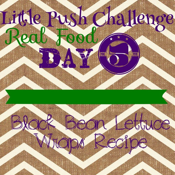 Little Push 5 Day Challenge: Real Food Day 5  Repin if your in!
