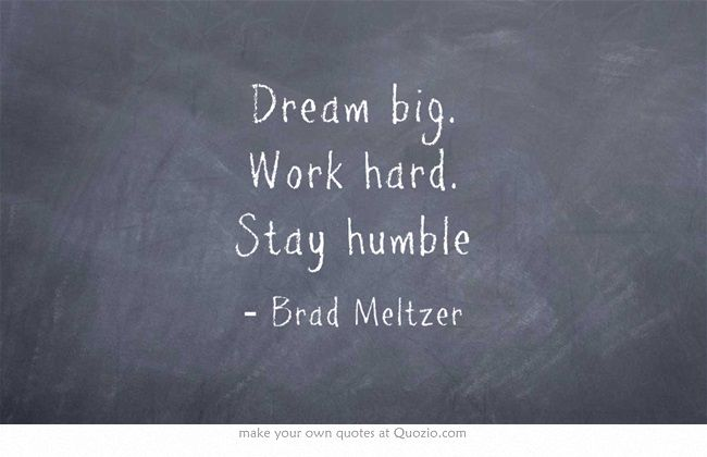 Classroom Wall Decorations ~ Dream big work hard stay humble brad meltzer watch the