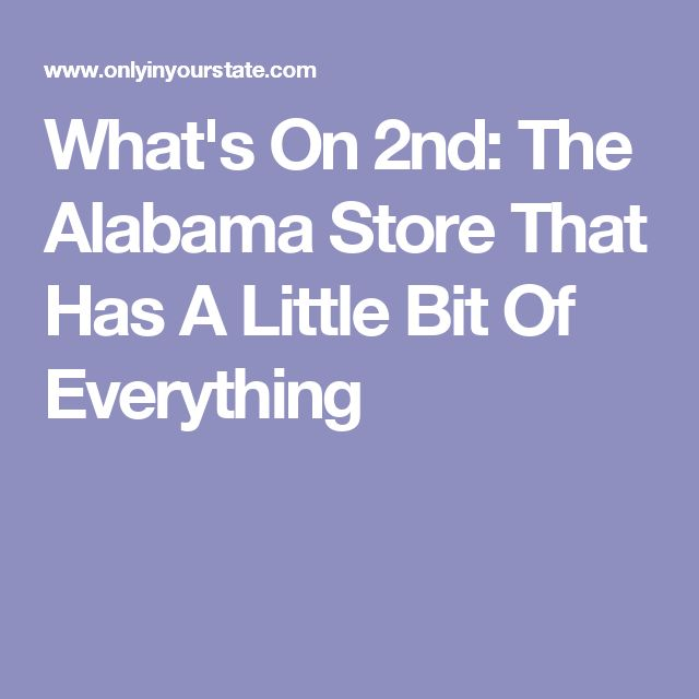 What's On 2nd: The Alabama Store That Has A Little Bit Of Everything