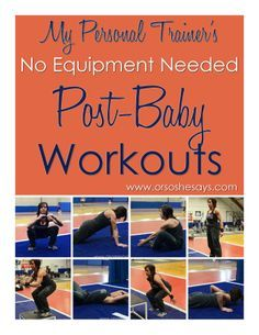 No Equipment Needed Post-Baby Workouts from My Personal Trainer www.orsoshesays.com