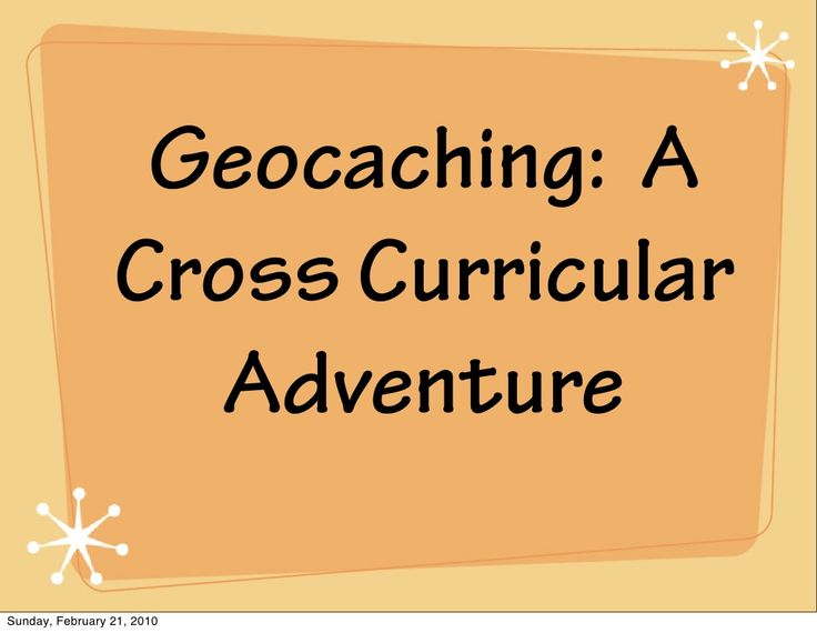 Geocaching  A Cross Curricular Adventure by Wayne Highlands School District via slideshare