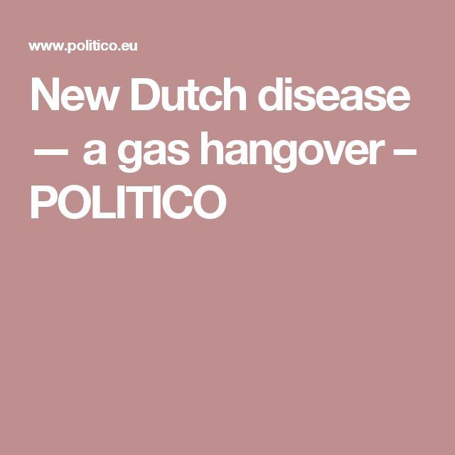 New Dutch disease — a gas hangover – POLITICO