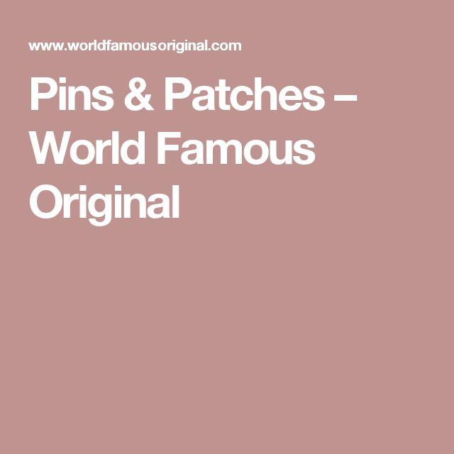 Pins & Patches – World Famous Original