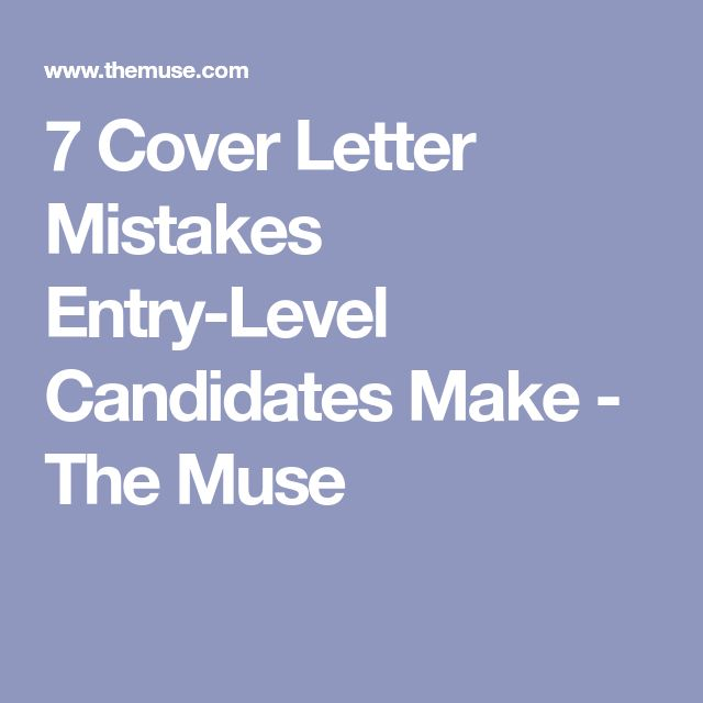 7 Cover Letter Mistakes Entry-Level Candidates Make - The Muse