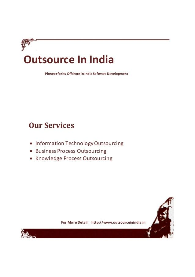 Outsource in India software development firm typically aim at helping clients in achieving the utmost returns from high quality software products.