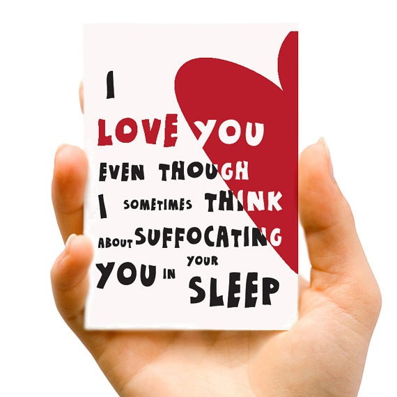 Think About Suffocating You I Love YOU Happy Valentine's day by LesterIllustrations, 5 dollars:: http://www.etsy.com/listing/122233592/think-about-suffocating-you-i-love-you?utm_source=Pinterest_medium=PageTools_campaign=Share