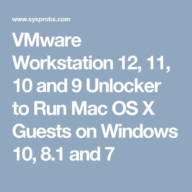 Epic VMware Workstation and Unlocker to Run Mac OS X Guests