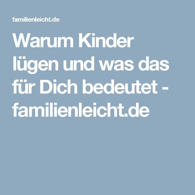 Warum Kinder lügen und was das für Dich bedeutet - familienleicht.de