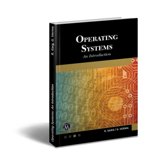 Operating Systems: An Introduction - R. Garg G. Verma   Download Free PDF/EPUBOperating Systems: An Introduction by R. Garg G. Verma Designed as a teach-yourself text the book provides a step-by-step approach to clarify all of the key concepts architectures and components of operating systems. The book covers all of the topics from the basics to the latest mobile devices and features key operating systems e.g. Android iOS Linux and Windows 10. This book would be very useful not only as an…