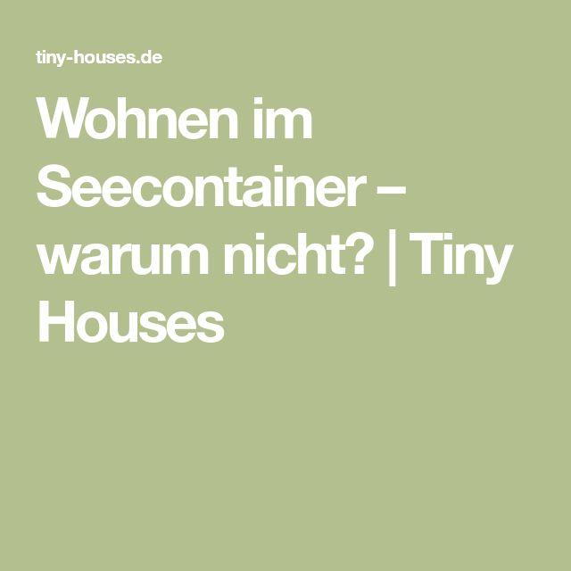 Wohnen im Seecontainer – warum nicht?   Tiny Houses