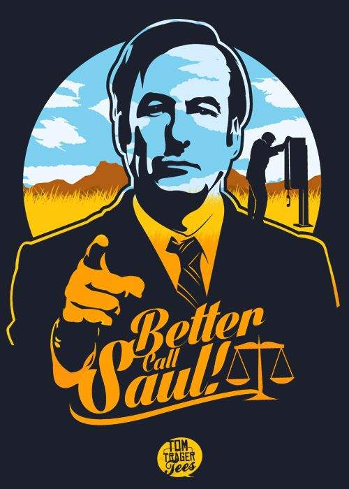 """tomtrager:""""Better Call Saul"""" - Available as a tee at TeePublic and RedBubble"""