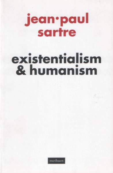 jean paul sartres view of life and man stated in his work existentialism is a humanism During the time when jean-paul sartre did most of his writing existentialism faced many objections from contemporary men one of the biggest objections was that it was a pessimistic philosophy that encouraged people to dwell in quietism of despair (345) in his essay, existentialism is a humanism .