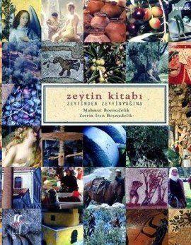 zeytin kitabi   zeytinden zeytinyagina - mahmut boynudelik - oglak yayincilik  http://www.idefix.com/kitap/zeytin-kitabi-zeytinden-zeytinyagina-mahmut-boynudelik/tanim.asp