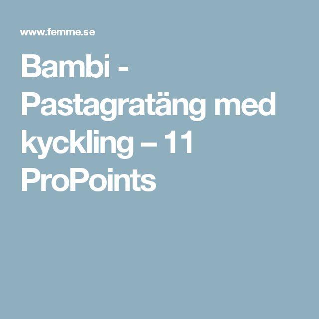 Bambi - Pastagratäng med kyckling – 11 ProPoints