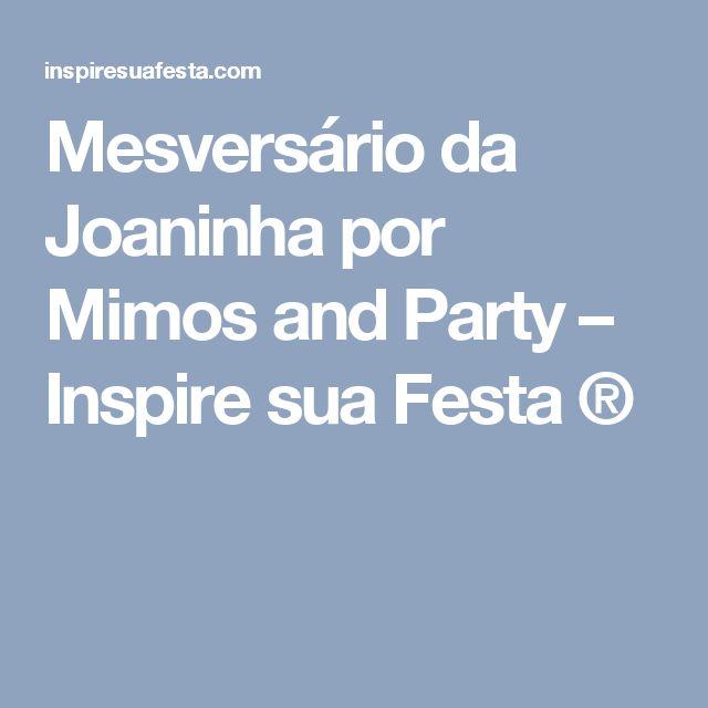 Mesversário da Joaninha por Mimos and Party – Inspire sua Festa ®