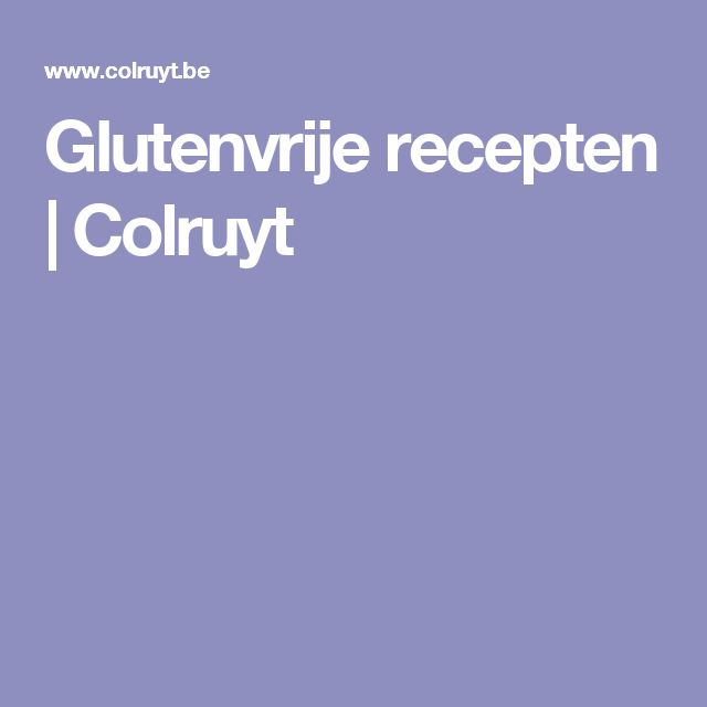 Glutenvrije recepten   Colruyt