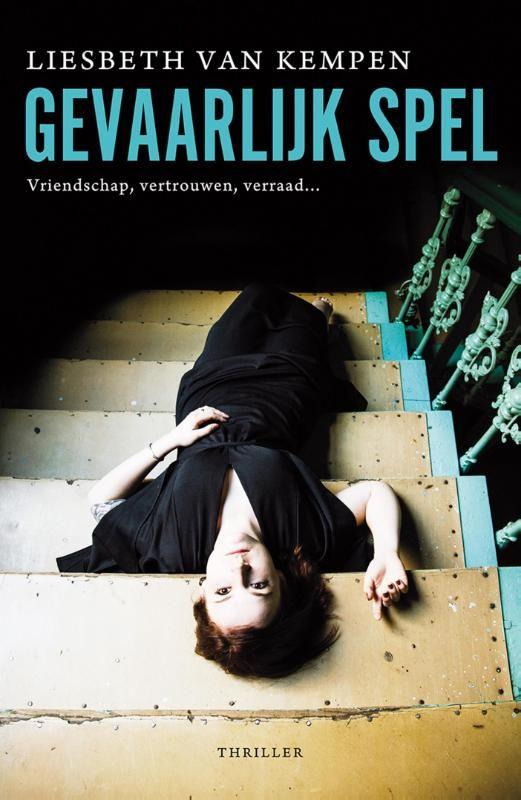 Liesbeth van Kempen – Gevaarlijk spel (even op herhaling) Auteur: Liesbeth van Kempen Titel: Gevaarlijk ...