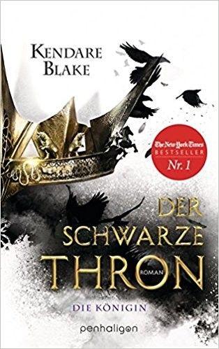 """Platz 1 der NYT Bestsellers YA vom 8.10.17: """"Der schwarze Thron 2 - die Königin"""" (One Dark Throne) von Kandare Blake"""