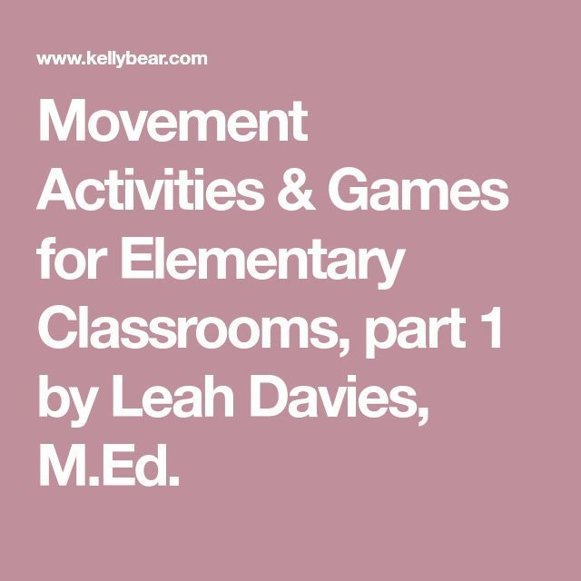 Movement Activities & Games for Elementary Classrooms, part 1 by Leah Davies, M.Ed.