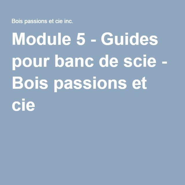 Module 5 - Guides pour banc de scie - Bois passions et cie