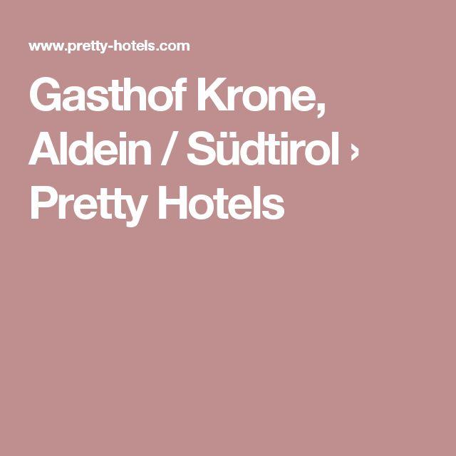 Gasthof Krone, Aldein / Südtirol › Pretty Hotels
