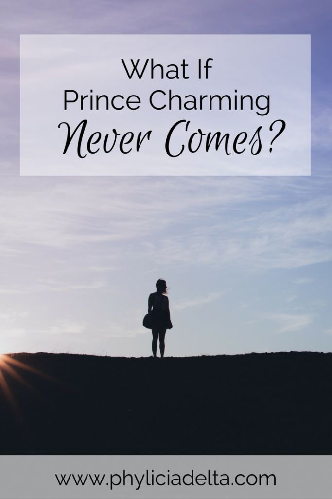 What If Prince Charming Never Comes?