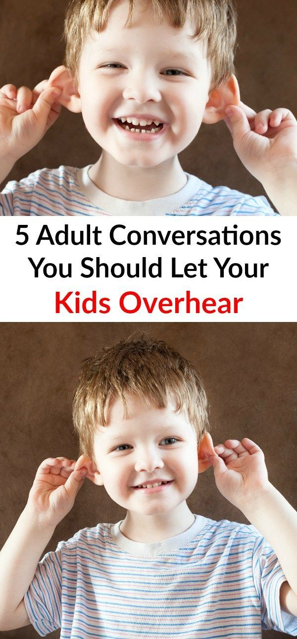 5 Adult Conversations You Should Let Your Kids Overhear #positiveparenting #parentingtips
