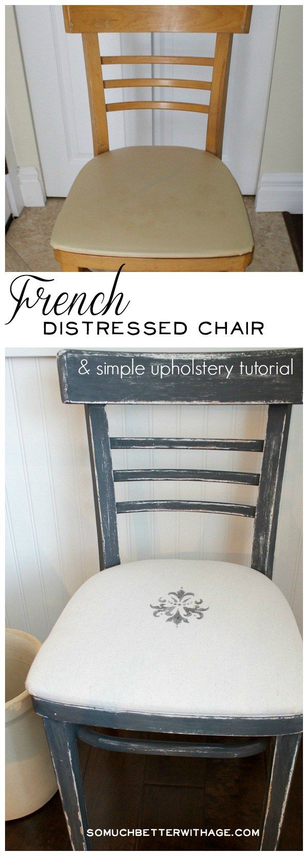 French Distressed Chair and Easy Upholstery Tutorial | So Much Better With Age